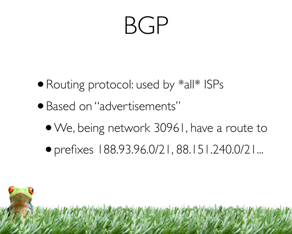 BGP •Routing protocol: used by *all* ISPs •Base...