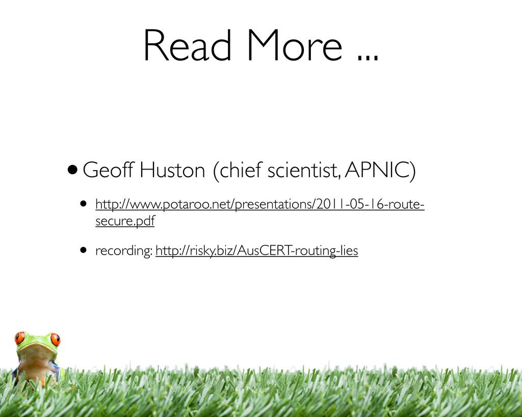 Read More ... •Geoff Huston (chief scientist, A...