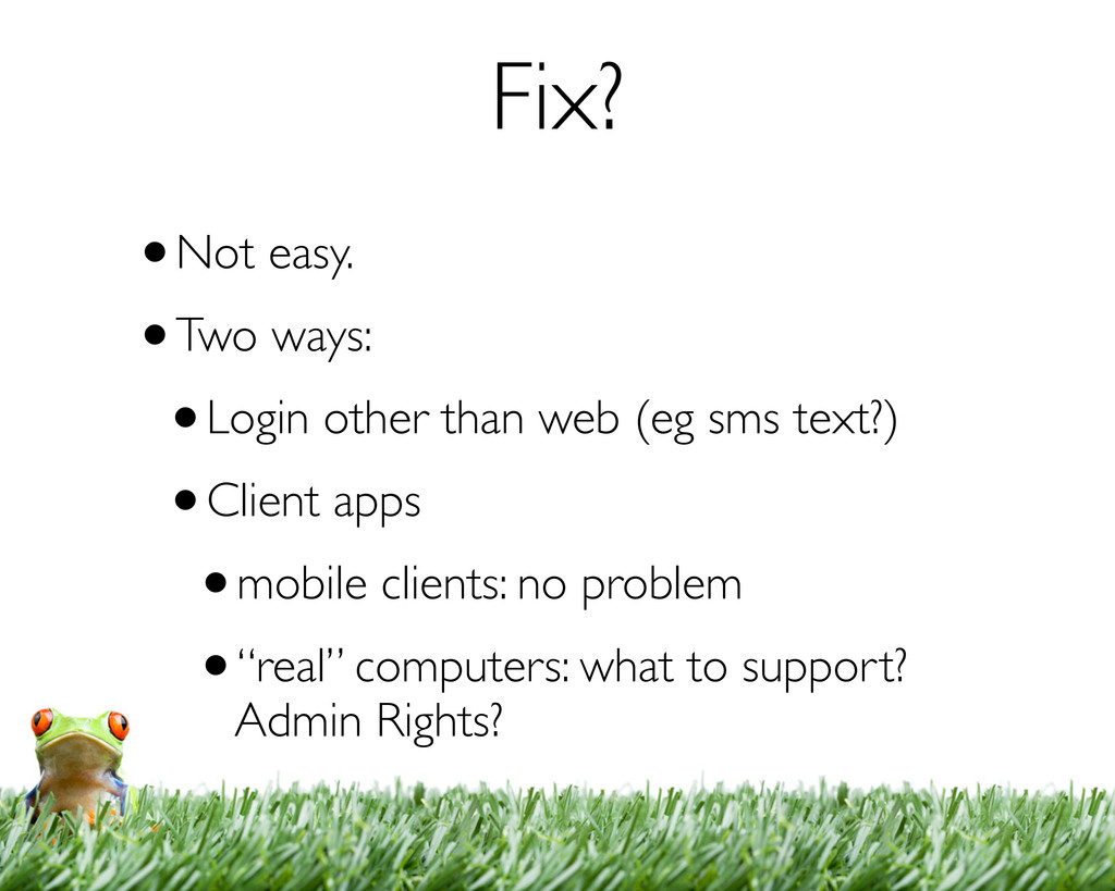 Fix? •Not easy. •Two ways: •Login other than we...