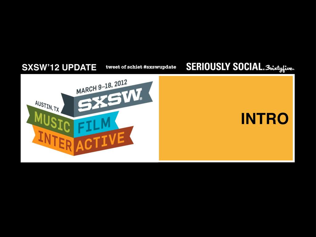 SXSW'12 UPDATE tweet of schiet #sxswupdate INTRO