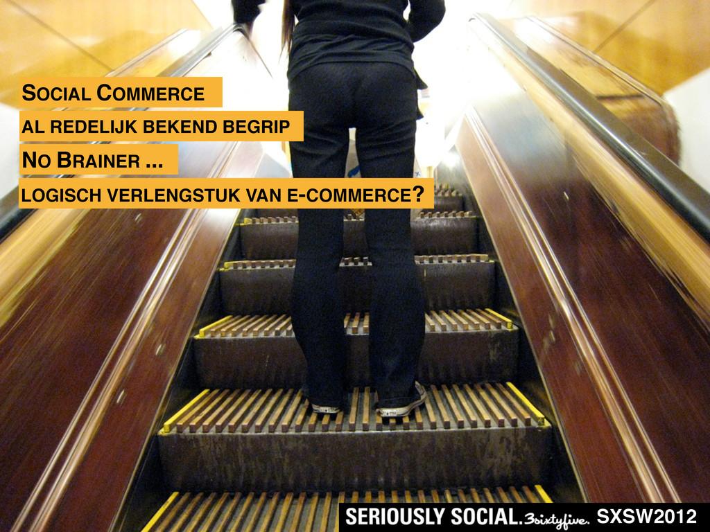 SXSW2012 LOGISCH VERLENGSTUK VAN E-COMMERCE? SO...