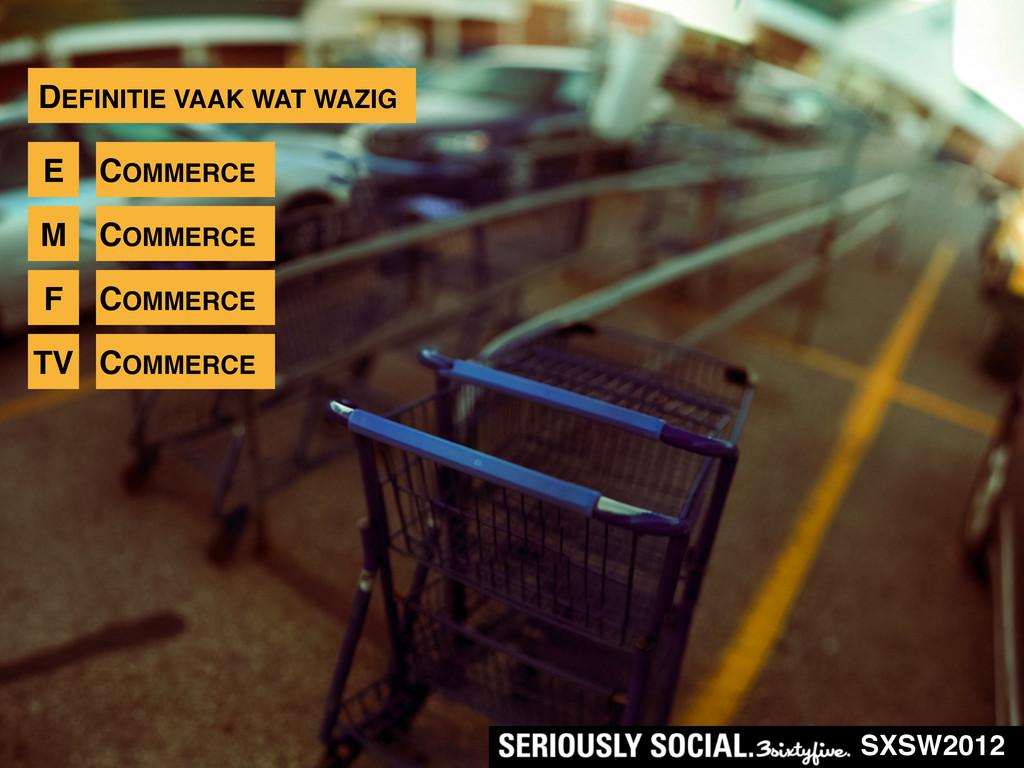 SXSW2012 DEFINITIE VAAK WAT WAZIG E COMMERCE M ...