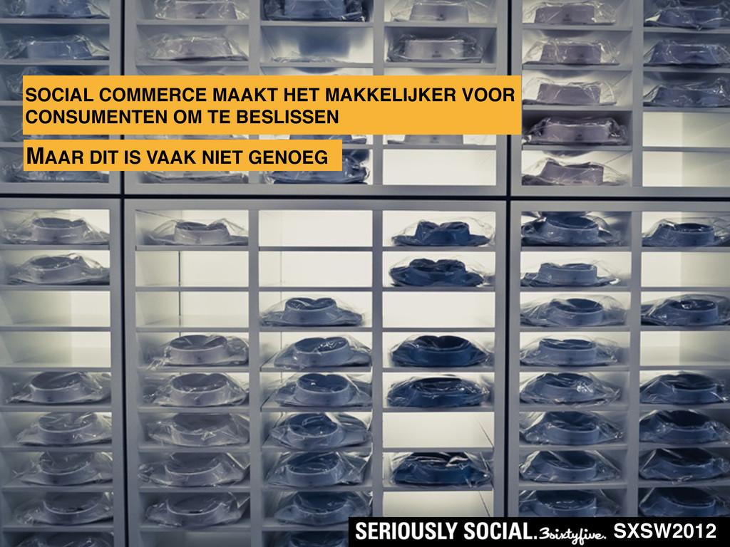 SXSW2012 SOCIAL COMMERCE MAAKT HET MAKKELIJKER ...