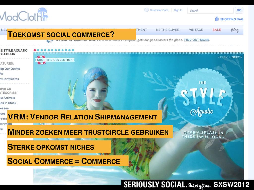 SXSW2012 TOEKOMST SOCIAL COMMERCE? VRM: VENDOR ...