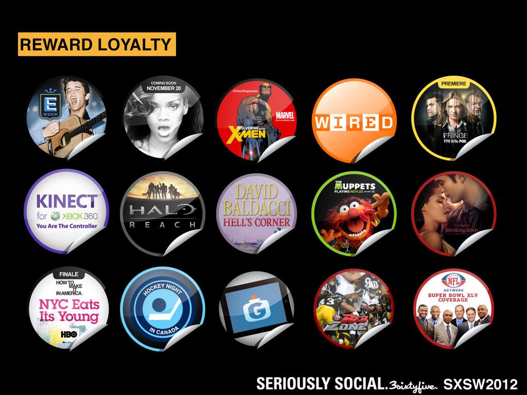 SXSW2012 REWARD LOYALTY