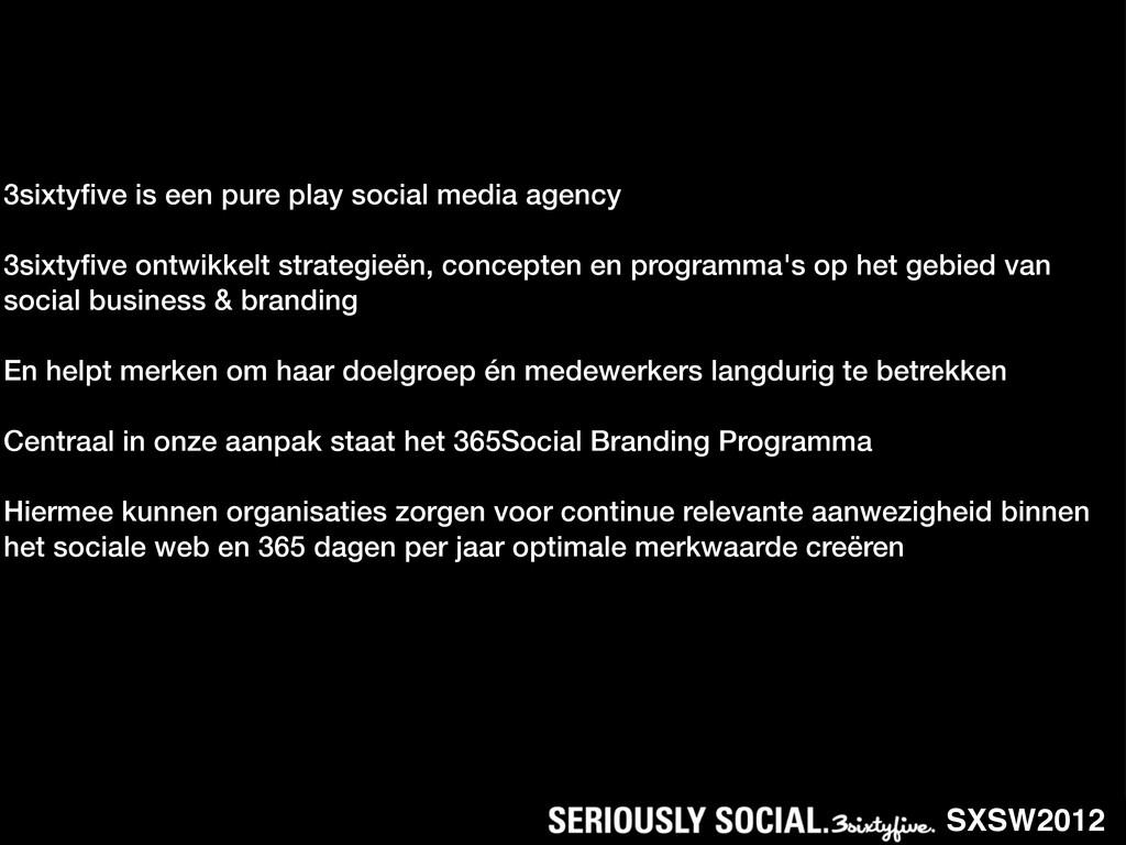 3sixtyfive is een pure play social media agency ...