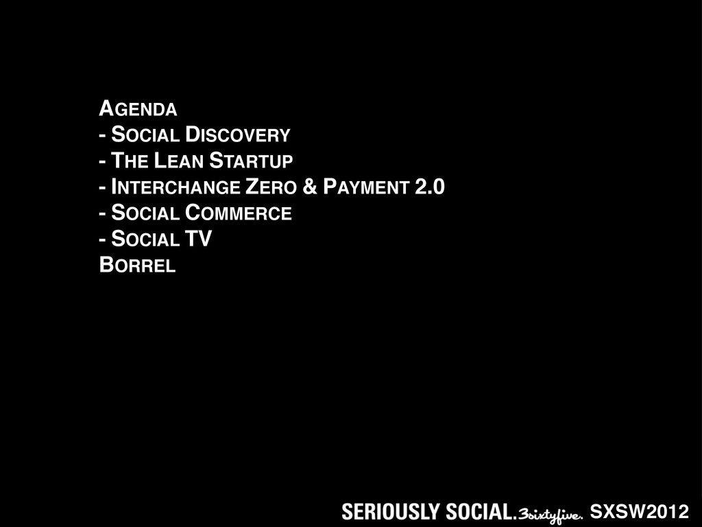 SXSW2012 AGENDA - SOCIAL DISCOVERY - THE LEAN S...