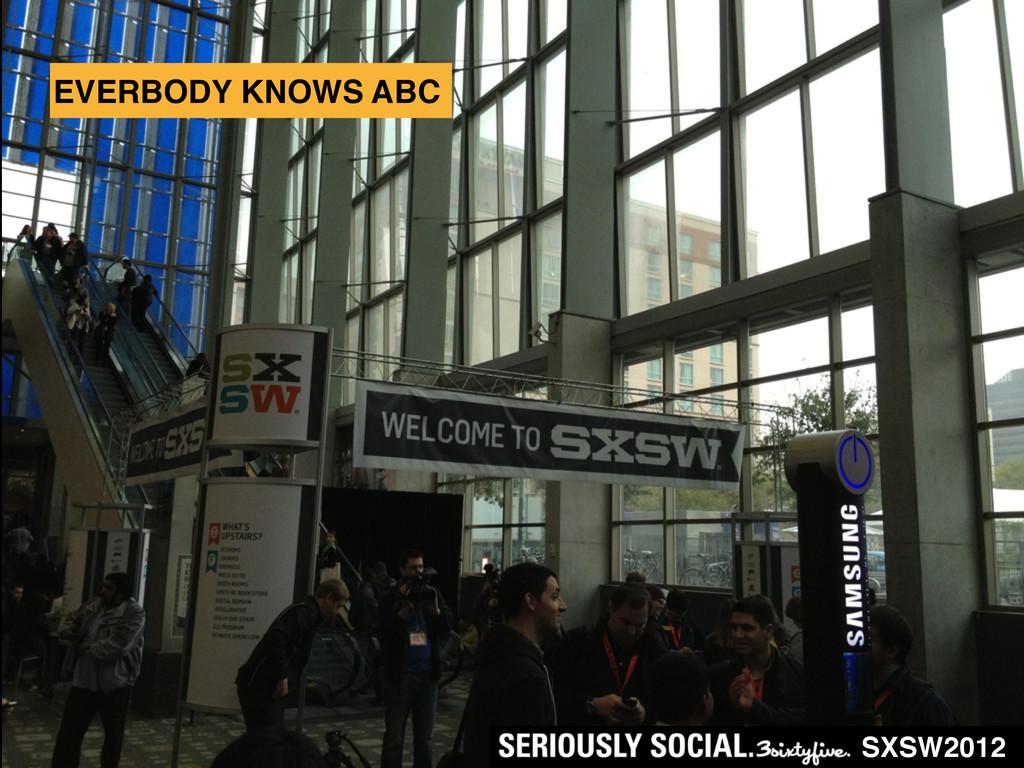 EVERBODY KNOWS ABC SXSW2012