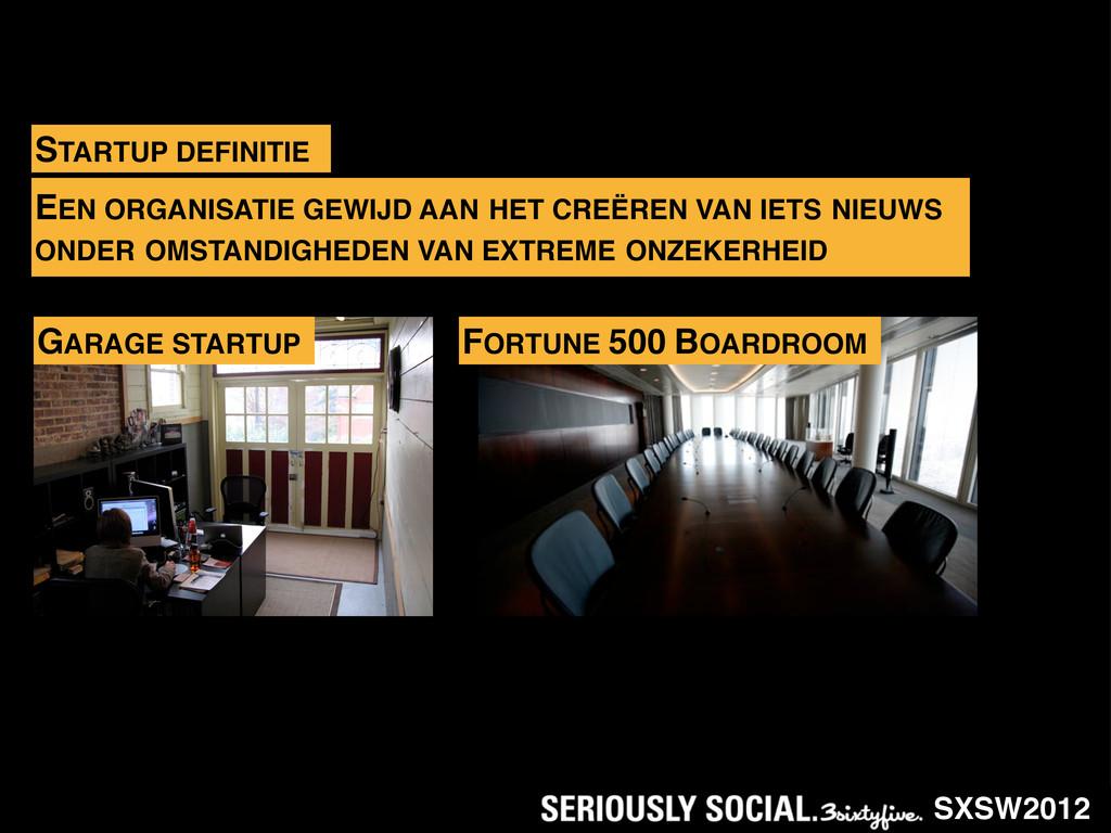 SXSW2012 STARTUP DEFINITIE EEN ORGANISATIE GEWI...
