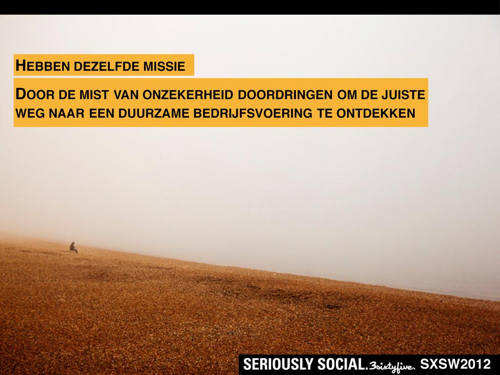 SXSW2012 HEBBEN DEZELFDE MISSIE DOOR DE MIST VA...