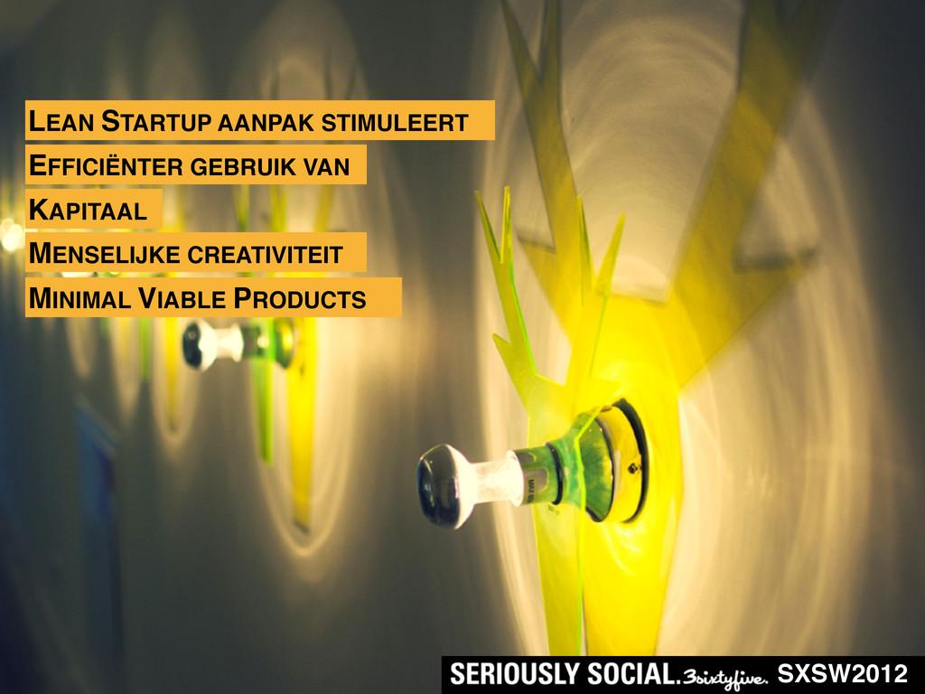 SXSW2012 LEAN STARTUP AANPAK STIMULEERT EFFICIË...