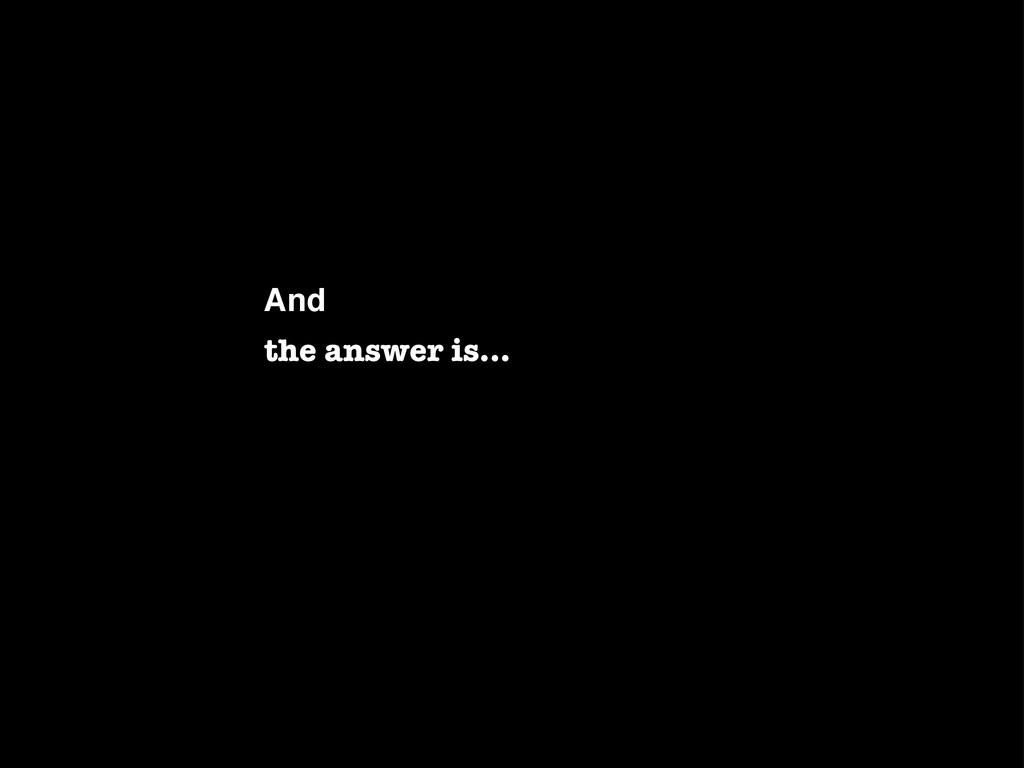 And the answer is...