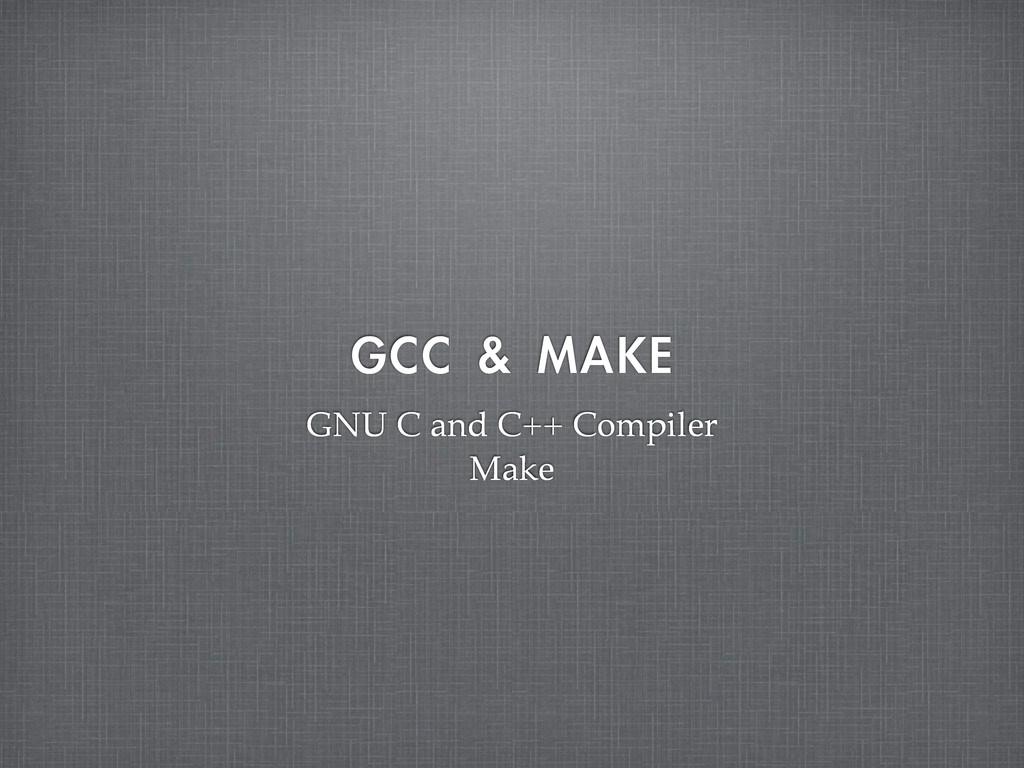 "($$  ."",& GNU C and C++ Compiler Make"