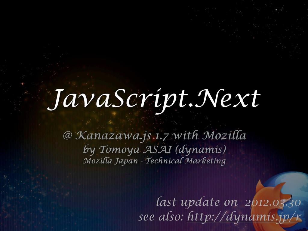JavaScript.Next @ Kanazawa.js 1.7 with Mozilla ...