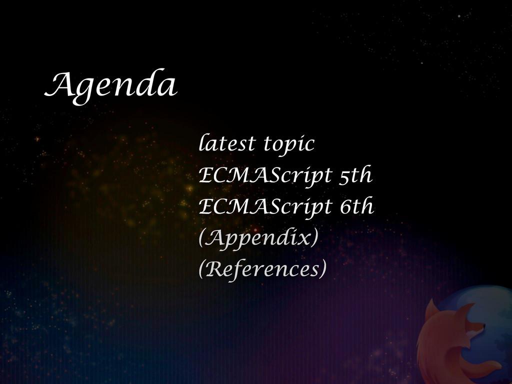 latest topic ECMAScript 5th ECMAScript 6th (App...