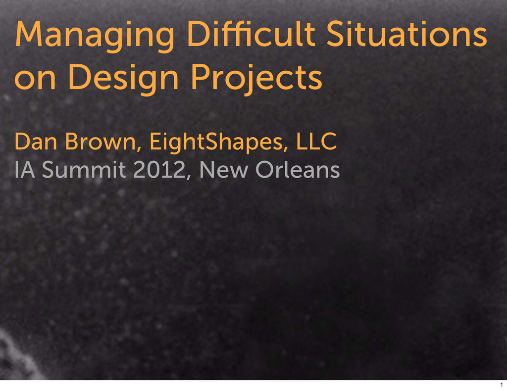 © 2012 EightShapes, LLC • dan@eightshapes.com M...