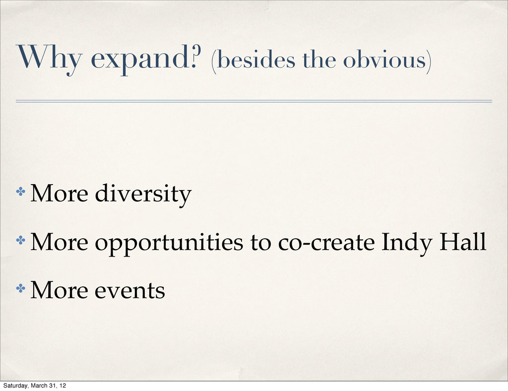 Why expand? (besides the obvious) ✤ More divers...