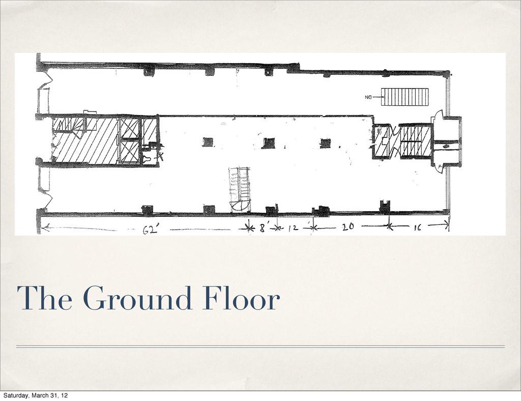 The Ground Floor Saturday, March 31, 12