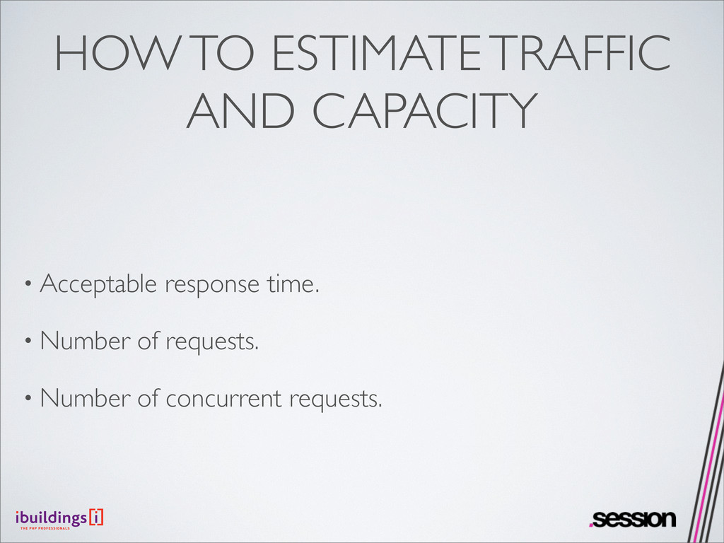 HOW TO ESTIMATE TRAFFIC AND CAPACITY • Acceptab...