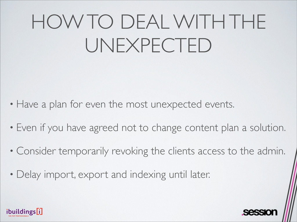 HOW TO DEAL WITH THE UNEXPECTED • Have a plan f...