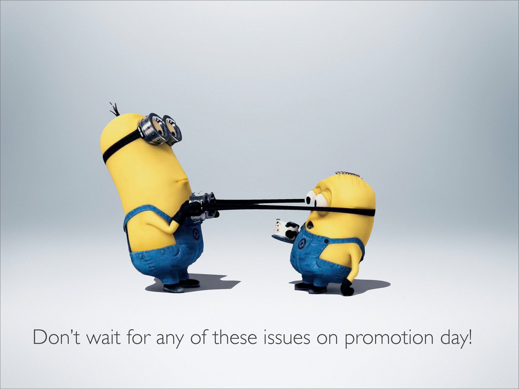 Don't wait for any of these issues on promotion...