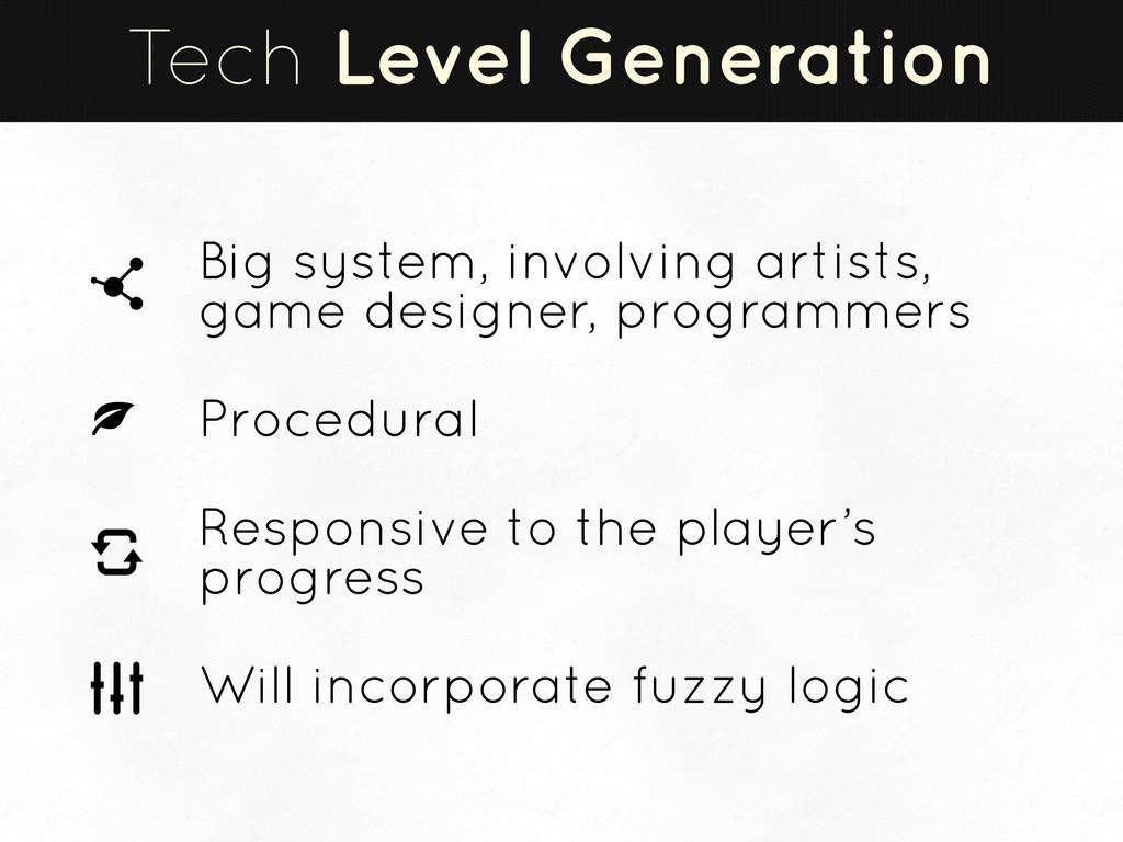 Tech Level Generation Big system, involving art...