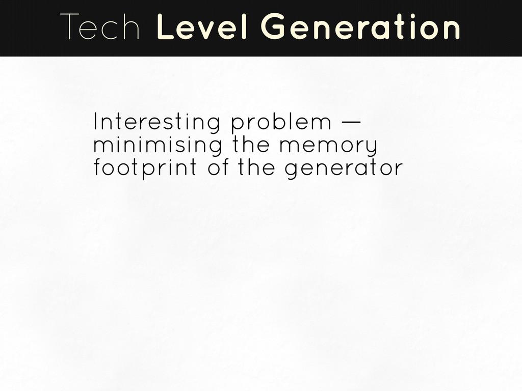 Tech Level Generation Interesting problem — min...