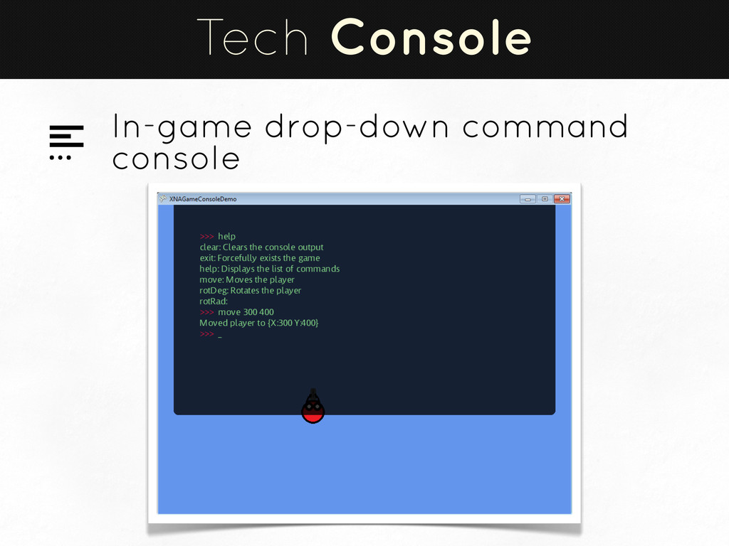 Tech Console In-game drop-down command console !