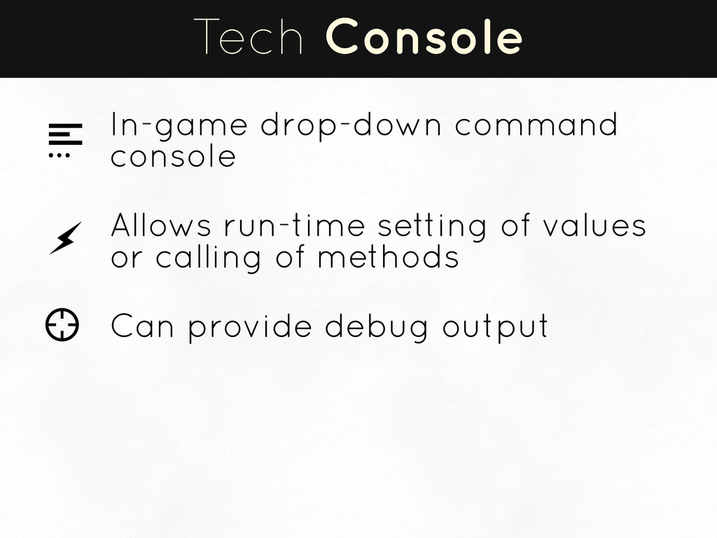 Tech Console In-game drop-down command console ...