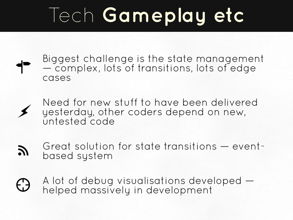 Tech Gameplay etc Biggest challenge is the stat...