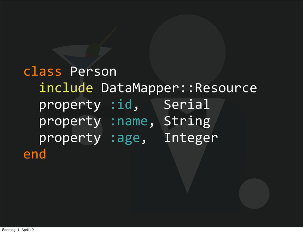 class Person   include DataMapper::...