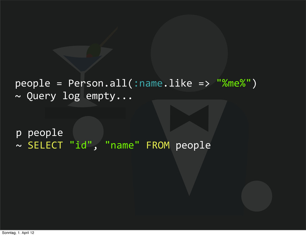 """people = Person.all(:name.like => """"..."""