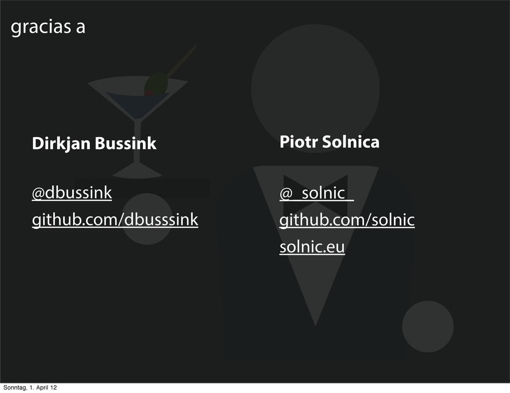 Dirkjan Bussink github.com/dbusssink @dbussink ...