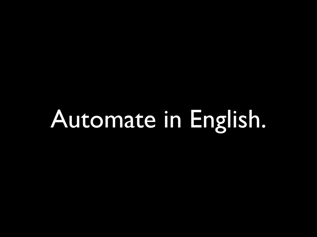 Automate in English.