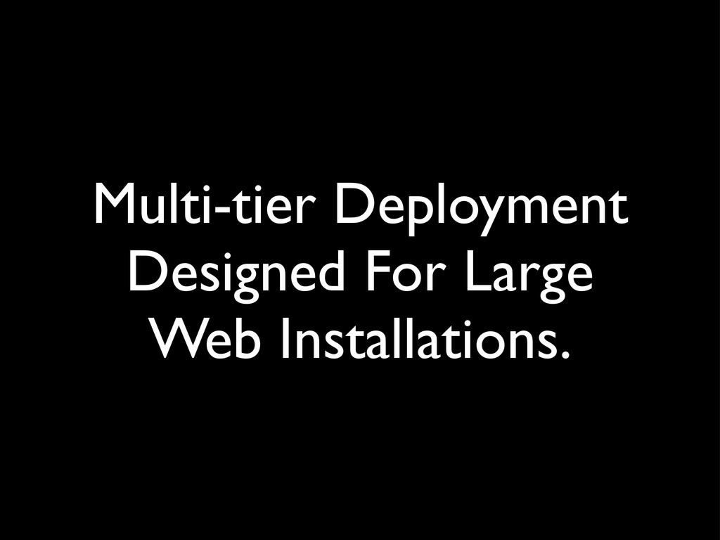 Multi-tier Deployment Designed For Large Web In...