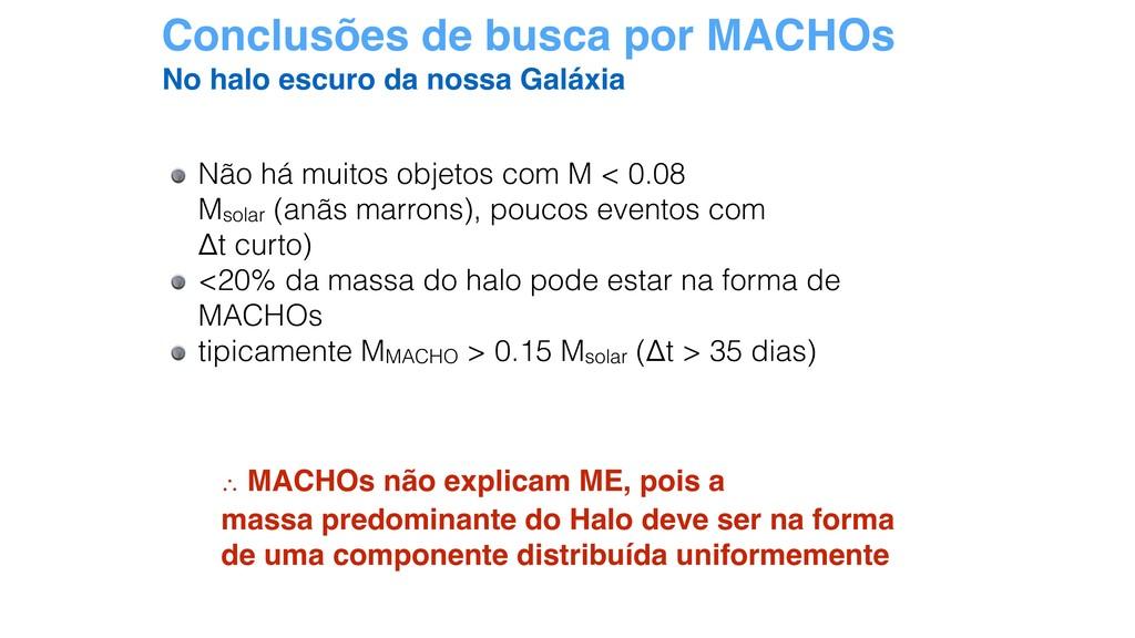 Conclusões de busca por MACHOs Não há muitos ob...
