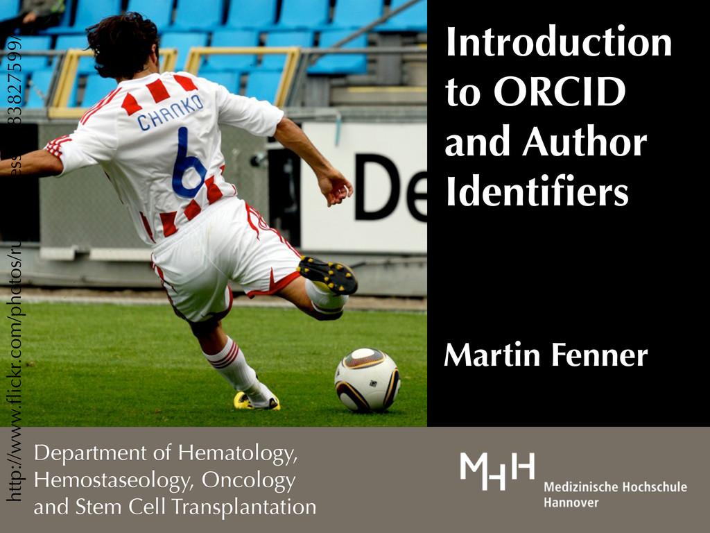 Martin Fenner Department of Hematology, Hemosta...