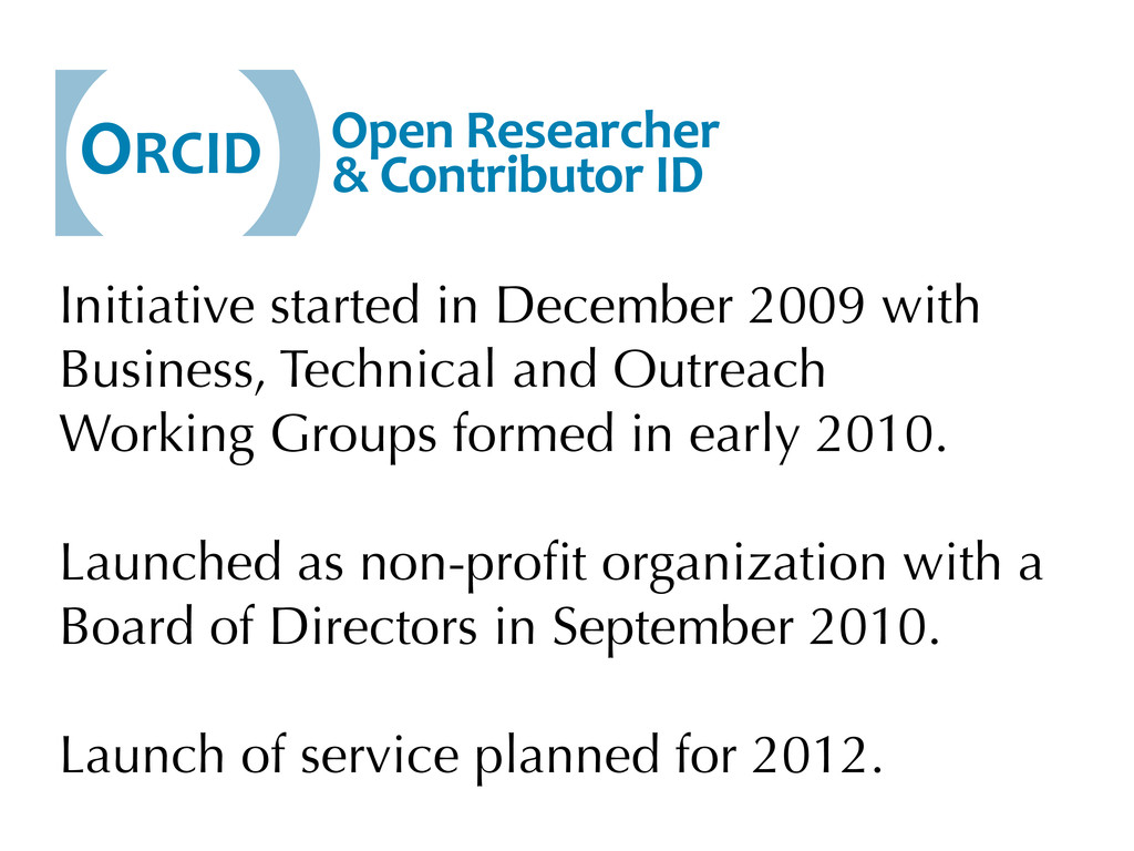 Initiative started in December 2009 with Busine...