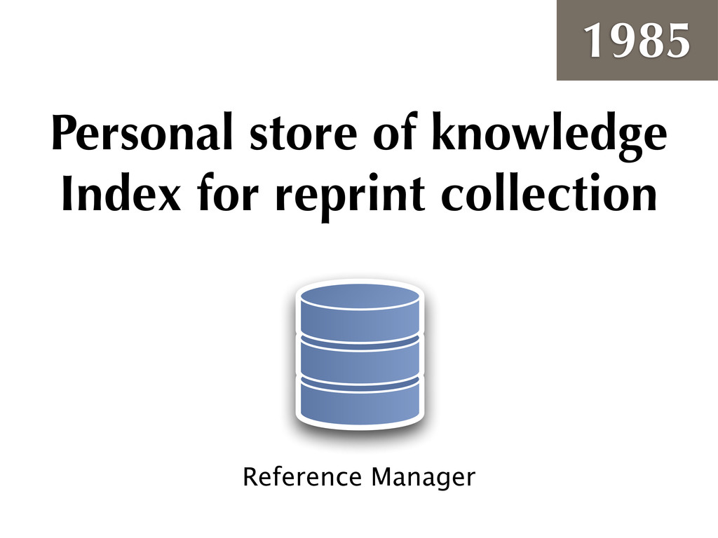 Reference Manager Personal store of knowledge I...
