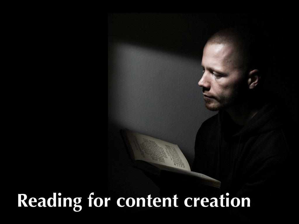 Reading for content creation