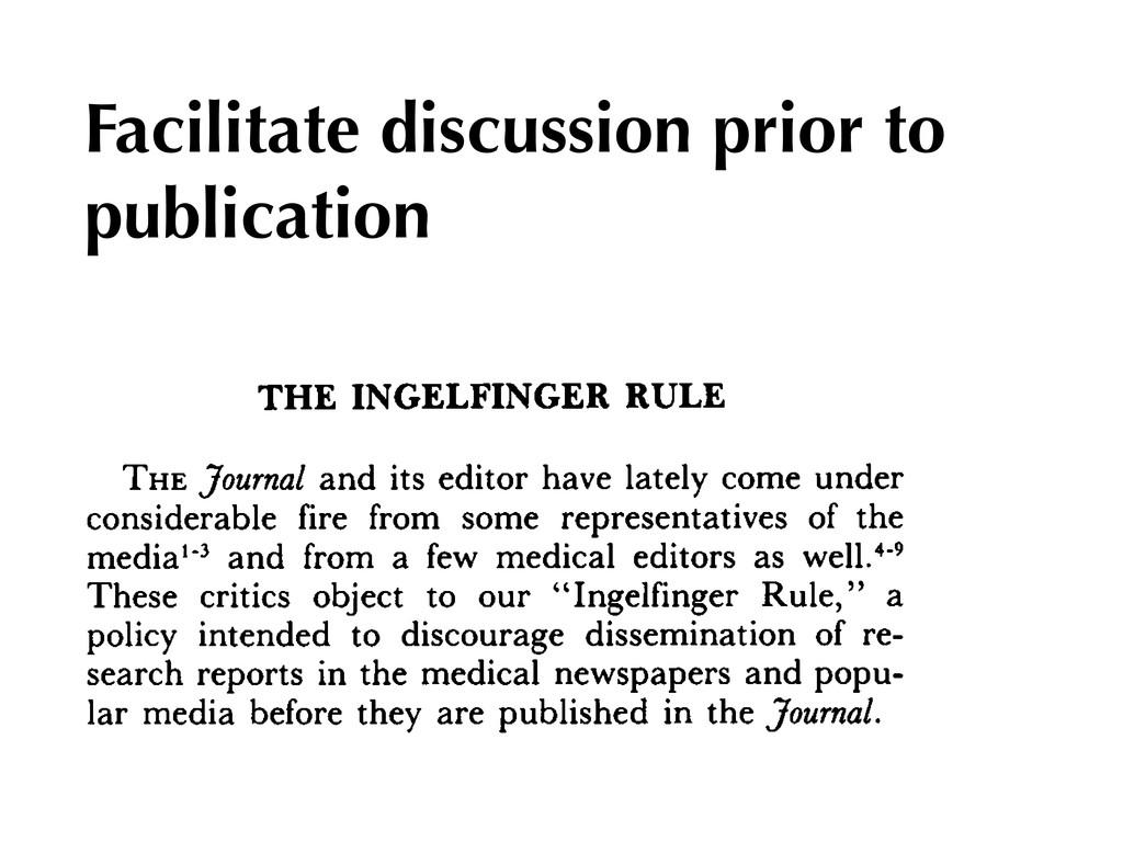Facilitate discussion prior to publication