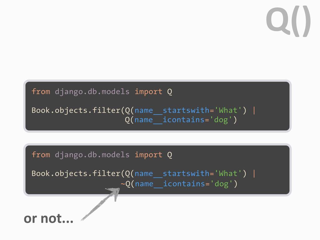 from django.db.models import Q Book.objects.fil...