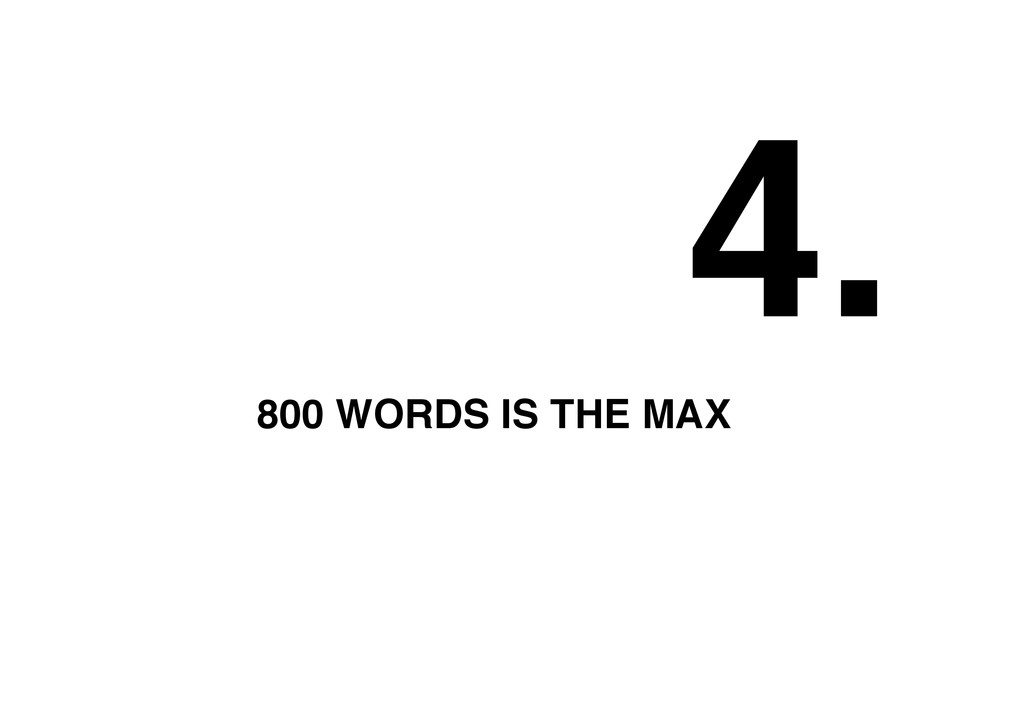 4.! 800 WORDS IS THE MAX!