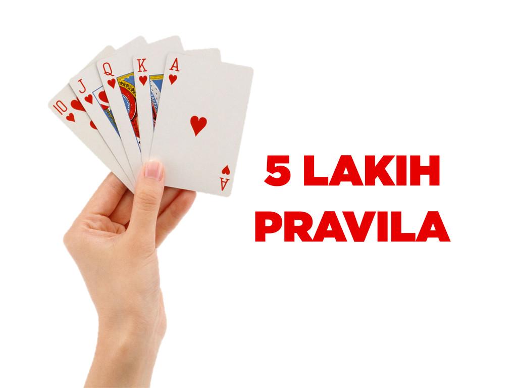 5 LAKIH PRAVILA
