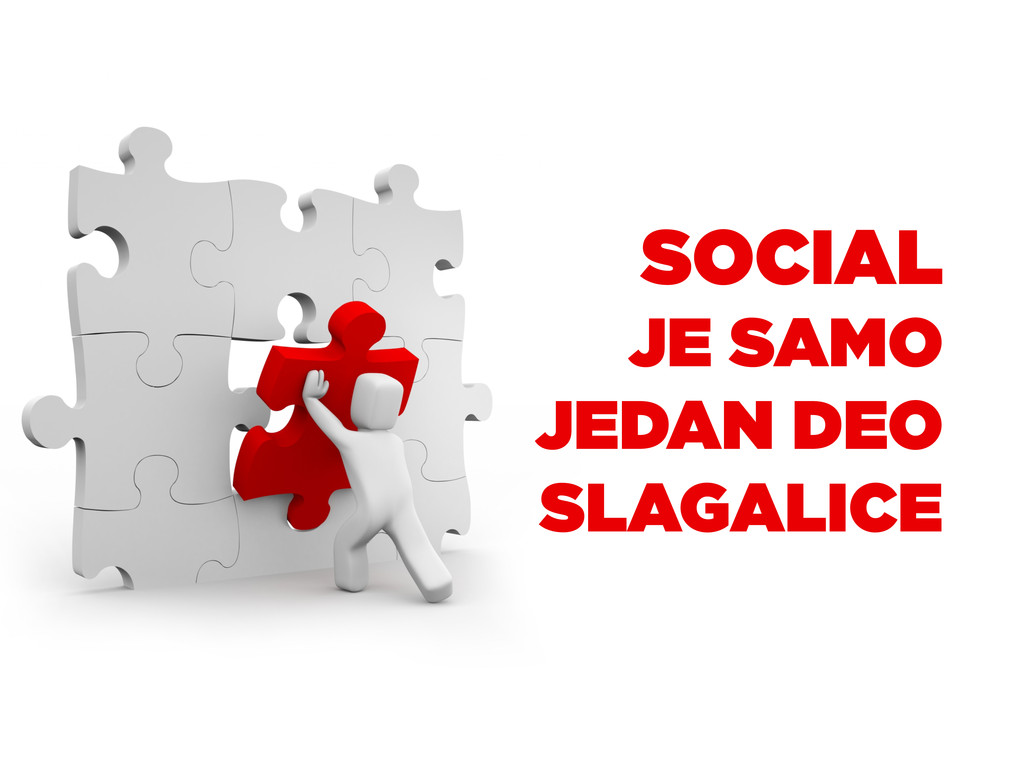 SOCIAL JE SAMO JEDAN DEO SLAGALICE