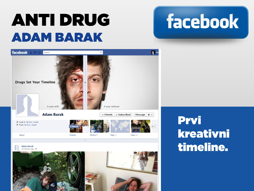 ANTI DRUG ADAM BARAK Prvi kreativni timeline.