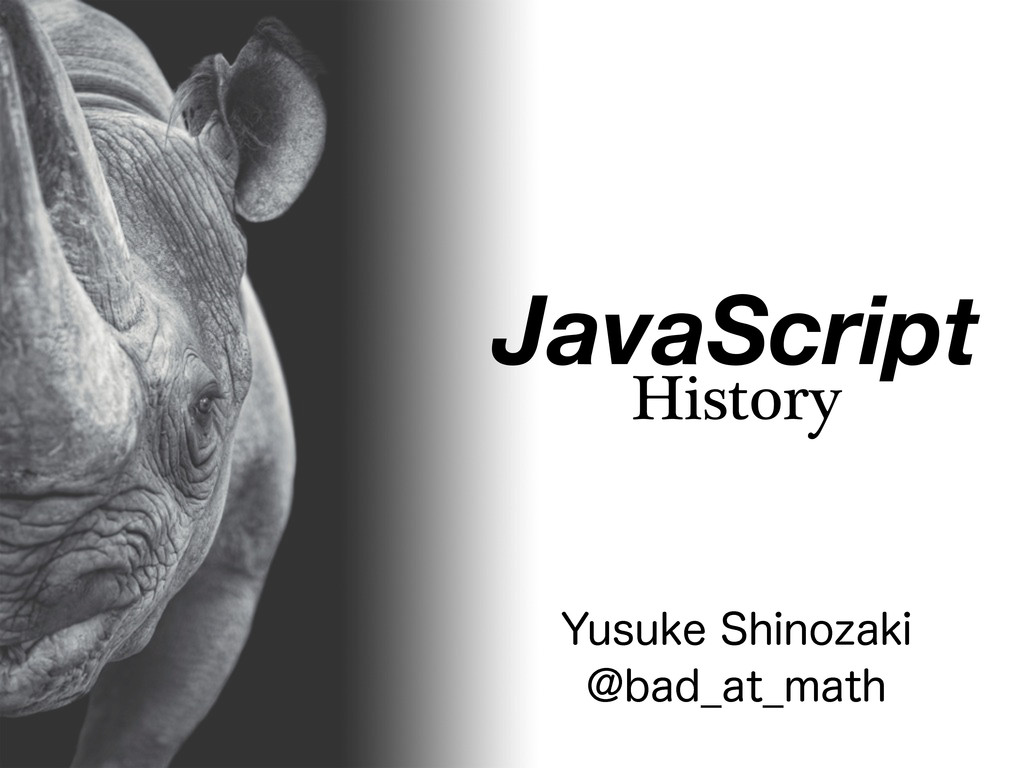 JavaScript History :VTVLF4IJOP[BLJ !CBE@BU@NBUI