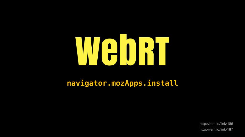 WebRT http://rem.io/link/186 http://rem.io/link...
