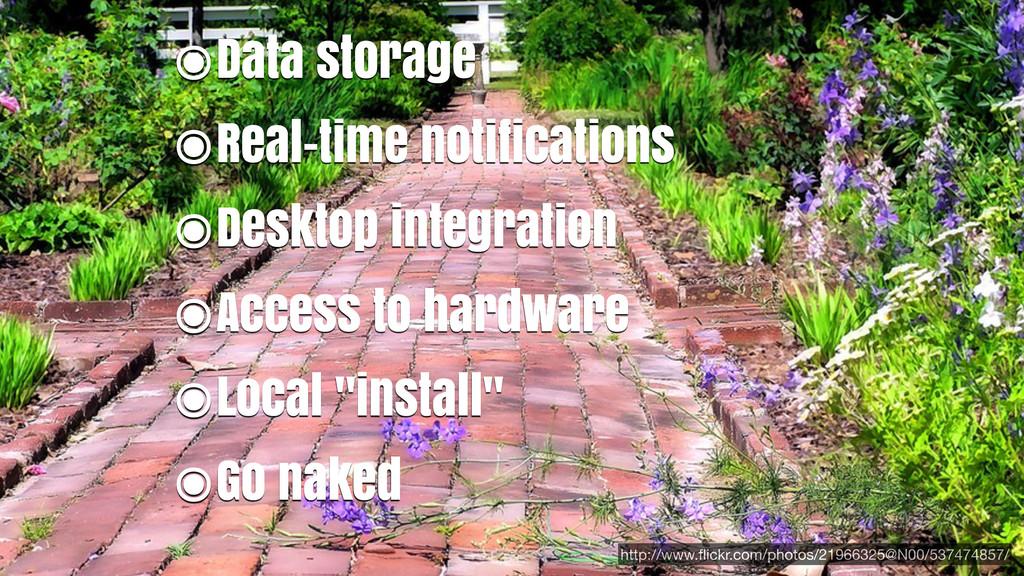 ๏Data storage ๏Real-time notifications ๏Desktop...