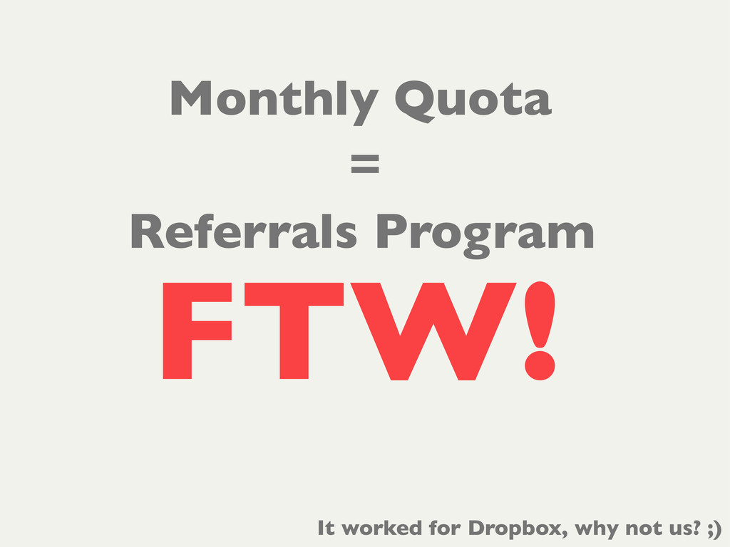 Referrals Program FTW! Monthly Quota = It worke...
